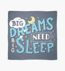 Big dreams need big sleep - Blue Scarf