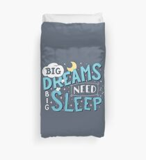 Big dreams need big sleep - Blue Duvet Cover