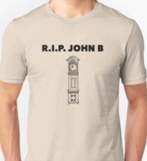 RIP John B - Grandfather Clock  Unisex T-Shirt