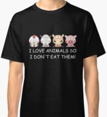 I LOVE ANIMALS SO I DON'T EAT THEM! Vegan Classic T-Shirt