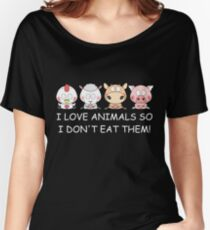 I LOVE ANIMALS SO I DON'T EAT THEM! Vegan Women's Relaxed Fit T-Shirt