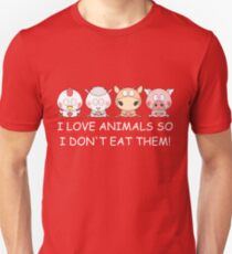 I LOVE ANIMALS SO I DON'T EAT THEM! Vegan Unisex T-Shirt
