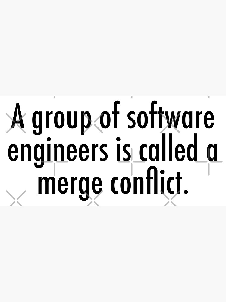 A merge conflict of software engineers by unixorn