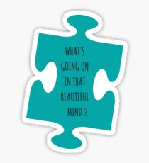 WHATS GOING ON IN THAT BEAUTIFUL MIND? Sticker