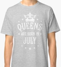 Queens are born in July Happy Birthday Queen Classic T-Shirt
