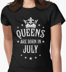 Queens are born in July Happy Birthday Queen Womens Fitted T-Shirt