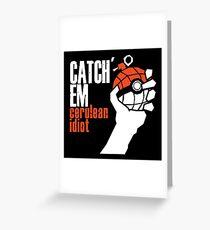 Catch em Greeting Card