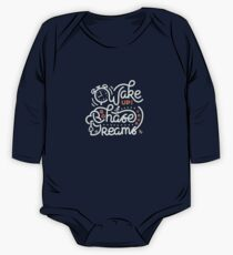 Wake up! Go chase your dreams! Long Sleeve Baby One-Piece