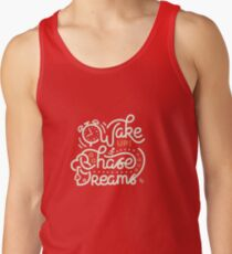 Wake up! Go chase your dreams! Men's Tank Top