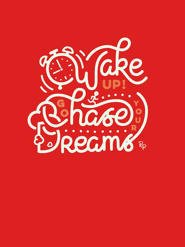 Wake up! Go chase your dreams! by romaricpascal