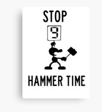 Stop! Hammer time Canvas Print