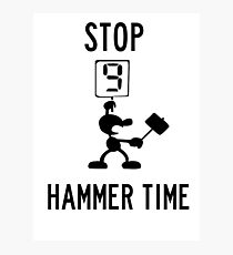 Stop! Hammer time Photographic Print