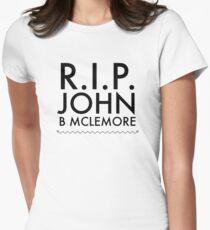 RIP John B Mclemore Womens Fitted T-Shirt