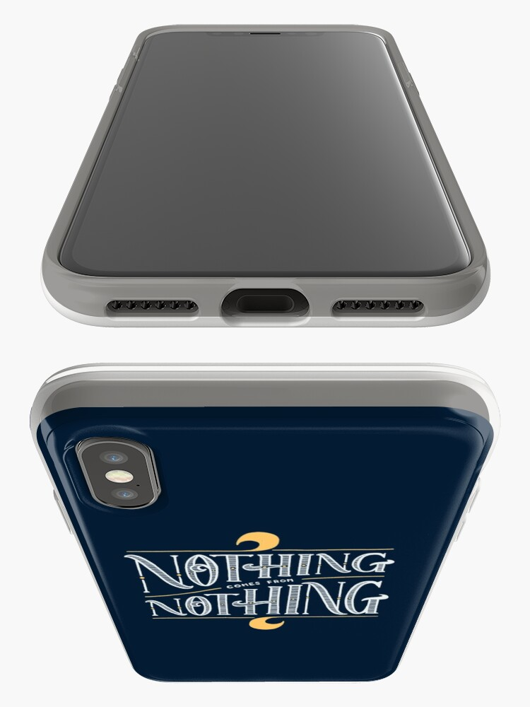 Alternate view of Nothing comes from nothing iPhone Cases & Covers
