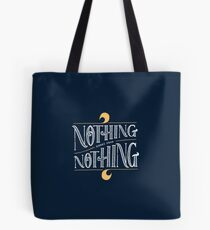 Nothing comes from nothing Tote Bag