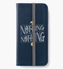 Nothing comes from nothing iPhone Wallet/Case/Skin