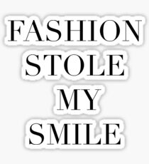 Fashion Stole My Smile Sticker