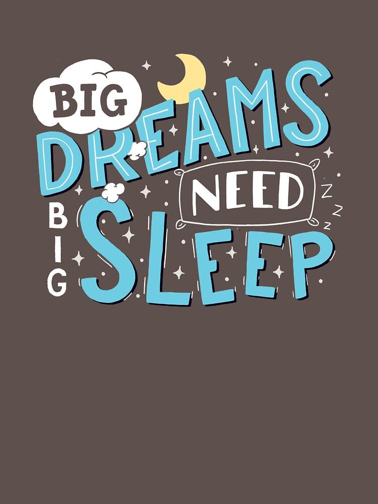 Big dreams need big sleep - Blue by romaricpascal
