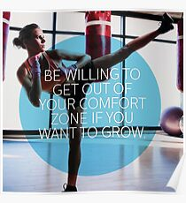 Be Willing To Get Out Of Your Comfort Zone Poster