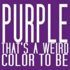 Purple's a weird color by ferrett42