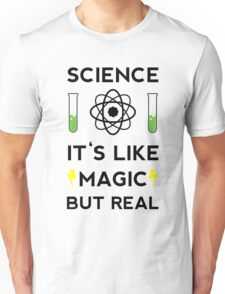 Science It's Like Magic But Real White Unisex T-Shirt