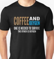 Coffee and Oxygen Unisex T-Shirt