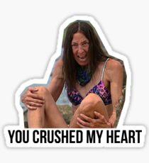 Debbie Wanner - YOU CRUSHED MY HEART (CBS Survivor) Sticker