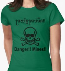 Danger!! Mines!! ☠ Cambodian Khmer Sign ☠ Womens Fitted T-Shirt