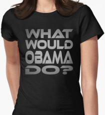 What Would Obama Do? Women's Fitted T-Shirt