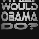 What Would Obama Do? by Carbon-Fibre Media