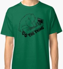 Do The Thing Classic T-Shirt