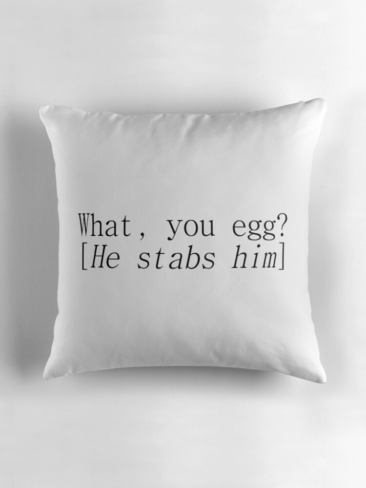 Quot Shakespeare What You Egg Macbeth Quot Throw Pillows By