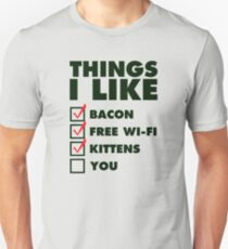 Gifts For Geeks Bacon Things i like Unisex T-Shirt