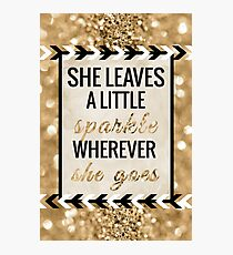She Leaves a Little Sparkle Wherever She Goes Photographic Print