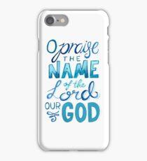 Christian Lyrics - O Praise The Name iPhone Case/Skin