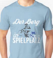 Mountainbike- Der Berg ist mein Spielplatz Unisex T-Shirt