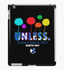 Unless Science March Earth Day 2017 T-Shirt iPad Case/Skin
