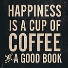 Happiness is a cup of coffee and a good book, vintage typography illustration, for libraries, pub, bar by Spallutos