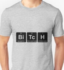 Bi Tc H - Bitch - Periodic Table - Chemistry T-Shirt