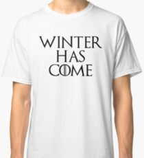 Winter Has Come - Game of Thrones Classic T-Shirt