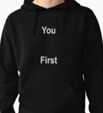 You First Pullover Hoodie