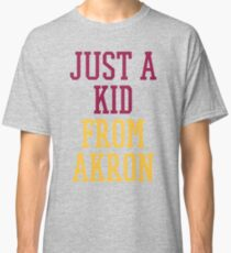 I'm Just a Kid from Akron Classic T-Shirt