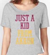 I'm Just a Kid from Akron Women's Relaxed Fit T-Shirt