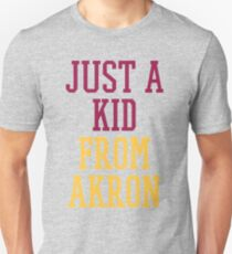 I'm Just a Kid from Akron Unisex T-Shirt