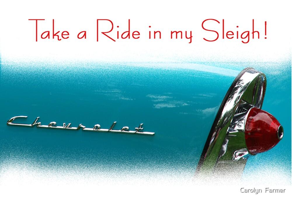 Take a ride in my sleigh! by Carolyn  Farmer