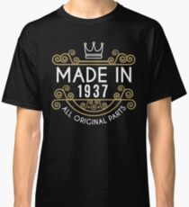 Made In 1937 All Original Parts Birthday Gift Classic T-Shirt