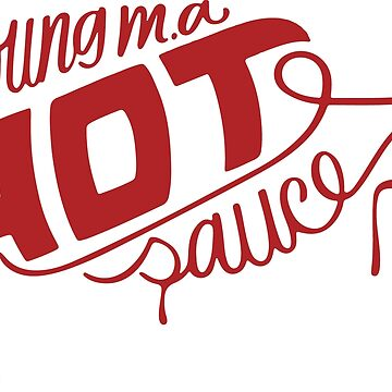 Hot Sauce by thehiphopshop