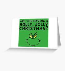 A holly, jolly Christmas? Greeting Card