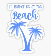 Rather be at the Beach Sticker