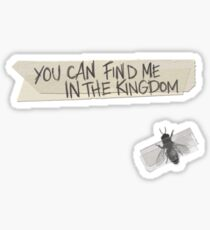 YOU CAN FIND ME IN THE KINGDOM Sticker